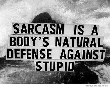 sarcasm-is-a-bodys-natural-defense